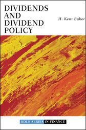 Dividends and Dividend Policy by H. Kent Baker
