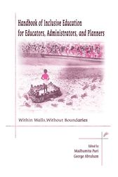 Handbook of Inclusive Education for Educators, Administrators and Planners by Madhumita Puri