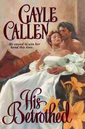 His Betrothed by Gayle Callen