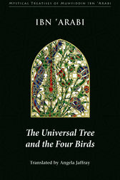 The Universal Tree and the Four Birds by Muhyiddin Ibn 'Arabi