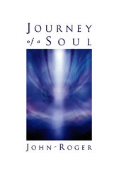 Journey of a Soul by John-Roger