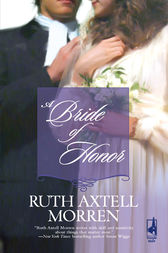 A Bride of Honor by Ruth Axtell Morren