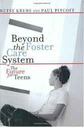 Beyond The Foster Care System by Betsy Krebs