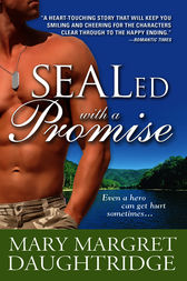 SEALed with a Promise by Mary Margret Daughtridge