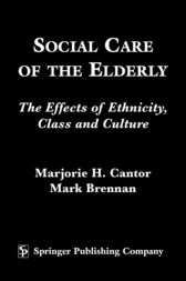 Social Care of the Elderly by Marjorie H. Cantor