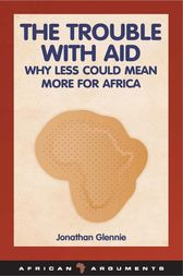 The Trouble with Aid by Jonathan Glennie