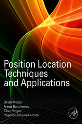 Position Location Techniques and Applications by David Munoz