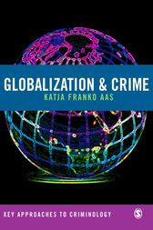 Globalization and Crime by Katja Franko Aas