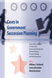 Cases in Government Succession Planning by William Rothwell