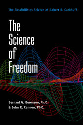 The Science of Freedom by Robert R. Carkhuff