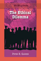 The Ethical Dilemma by Peter Garber