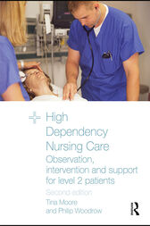 High Dependency Nursing Care by Tina Moore