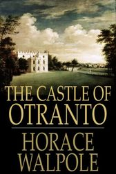 The Castle of Otranto: A Gothic Novel