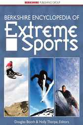 Berkshire Encyclopedia of Extreme Sports by Douglas Booth
