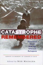 Catastrophe Remembered by Nur Masalha