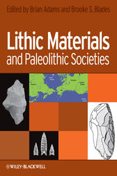 Lithic Materials and Paleolithic Societies by Brian Adams