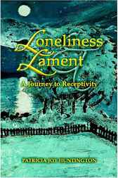 Loneliness and Lament by Patricia Huntington