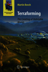 Terraforming: The Creating of Habitable Worlds by Martin Beech