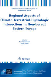 Regional Aspects of Climate-Terrestrial-Hydrologic Interactions in Non-boreal Eastern Europe by Pavel Groisman