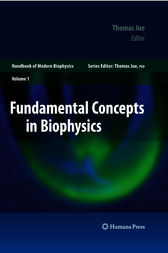Fundamental Concepts in Biophysics by Thomas Jue
