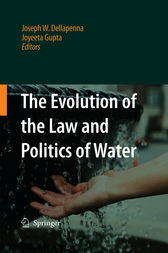 The Evolution of the Law and Politics of Water by Joseph W. Dellapenna
