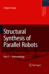 Structural Synthesis of Parallel Robots by Grigore Gogu