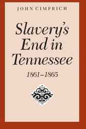 Slavery's End In Tennessee by John Cimprich