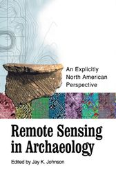 Remote Sensing in Archaeology by Jay K. Johnson