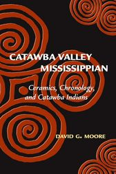 Catawba Valley Mississippian by David G. Moore