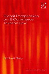 Global Perspectives on E-Commerce Taxation Law by Subhajit Basu