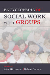 Encyclopedia of Social Work with Groups by Alex Gitterman