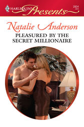 Pleasured by the Secret Millionaire by Natalie Anderson