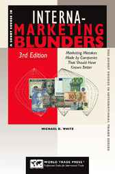Short Course in International Marketing Blunders by Michael D White