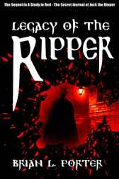 Legacy of the Ripper by Brian L. Porter