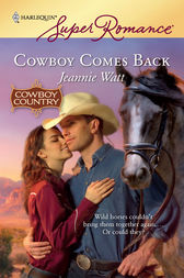 Cowboy Comes Back by Jeannie Watt