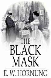 The Black Mask by E. W. Hornung