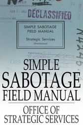 Simple Sabotage Field Manual by Office of Strategic Services