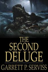 The Second Deluge by Garrett P. Serviss