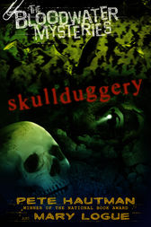 The Bloodwater Mysteries: Skullduggery by Pete Hautman