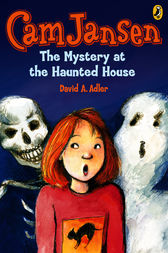 Cam Jansen: The Mystery at the Haunted House #13 by David A. Adler