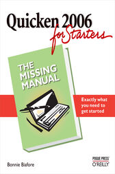 Quicken 2006 for Starters: The Missing Manual by Bonnie Biafore