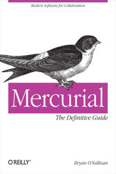 Mercurial: The Definitive Guide by Bryan O'Sullivan