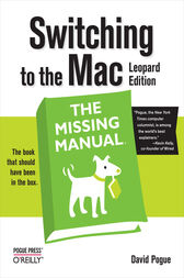 Switching to the Mac: The Missing Manual, Leopard Edition: Leopard Edition
