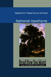 """Selected from """"Mosses from an Old Manse"""" by Nathaniel Hawthorne"""