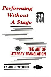 Performing Without a Stage by Robert Wechsler