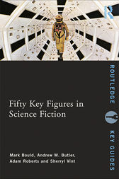 Fifty Key Figures in Science Fiction by Mark Bould