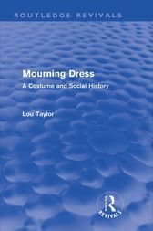 Mourning Dress (Routledge Revivals) by Lou Taylor
