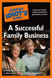 The Complete Idiot's Guide to a Successful Family Business by Janis Raye