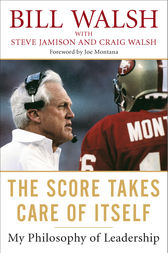 The Score Takes Care of Itself by Bill Walsh