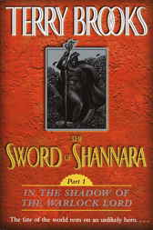 The Sword of Shannara: In the Shadow of the Warlock Lord by Terry Brooks